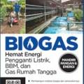 BIOGAS - Hemat Energi Pengganti Listrik, BBM, dan Gas Rumah Tangga