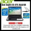 LAPTOP TERMURAH Acer Aspire E5-475-36JG/GR core i3 RAM 4GB HDD 500