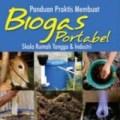 BUKU PANDUAN PRAKTIS MEMBUAT BIOGAS PORTABEL RUMAH TANGGA & INDUSTRI