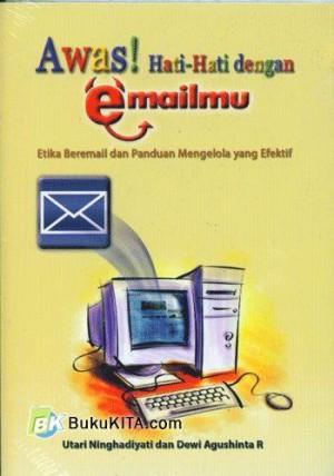 Awas! Hati-hati Dengan Emailmu : Etika Beremail Dan