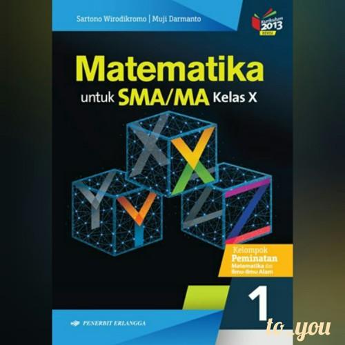 Buku matematika smk mak kls xi k2013. Buku Matematika Kelas 10 Kurikulum 2013 Penerbit Erlangga Goreng