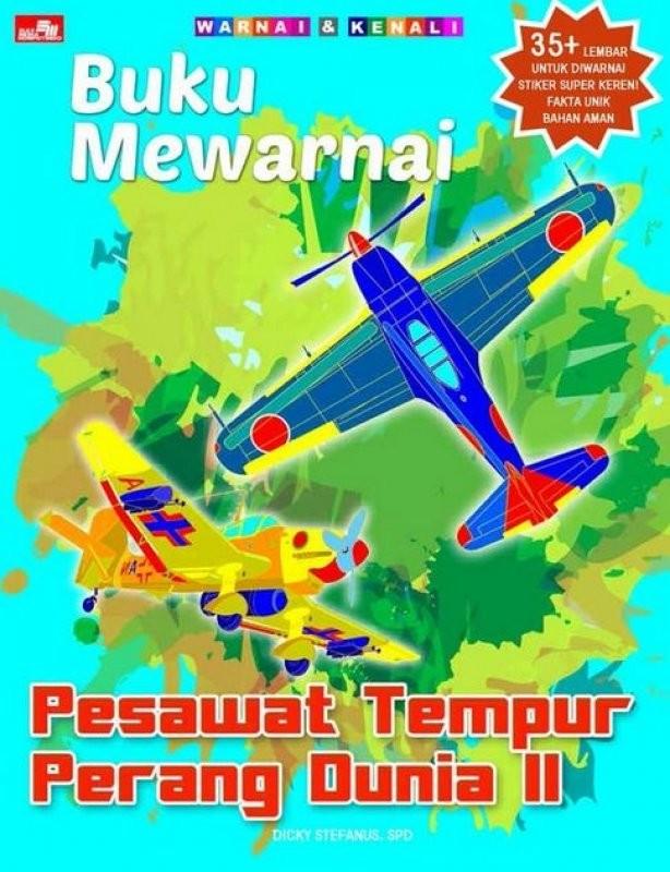 Mewarnai Gambar Pesawat Tempur : mewarnai, gambar, pesawat, tempur, Mewarnai, Pesawat, Tempur, Perang, Dunia, Keterampilan, Dicky, Jakarta, Barat, BookStore, Tokopedia
