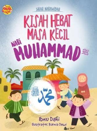 Masa Kecil Nabi Muhammad : kecil, muhammad, SIRAH, NABAWIYAH:, KISAH, HEBAT, KECIL, MUHAMMAD, DENNY, Jakarta, Timur, Cofasiu, Tokopedia