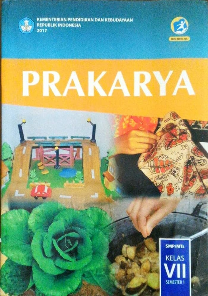 Buku Prakarya Kelas 7 : prakarya, kelas, Prakarya, Kelas, Semester, Kurikulum, Edisi, Revisi, Jakarta, Barat, Kasiyah, Store, Tokopedia
