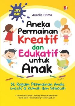 Jual Buku Aneka Permainan Kreatif Dan Edukatif Untuk Anak Diva