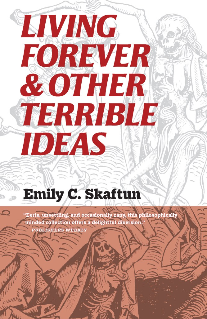 cover of Living Forever & Other Terrible Ideas by Emily C. Skaftun