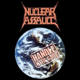 Handle With Care (deluxe Edition)  Nuclear Assault