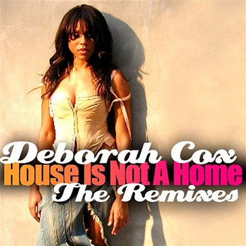 House Is Not A Home  Deborah Cox  Muzyka, Mp3 Sklep