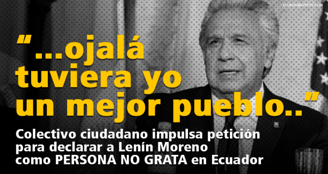 lenin-moreno-como-persona-no-grata-en-ecuador-peticion
