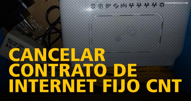cancelar-el-servicio-de-internet-cnt-ecuador