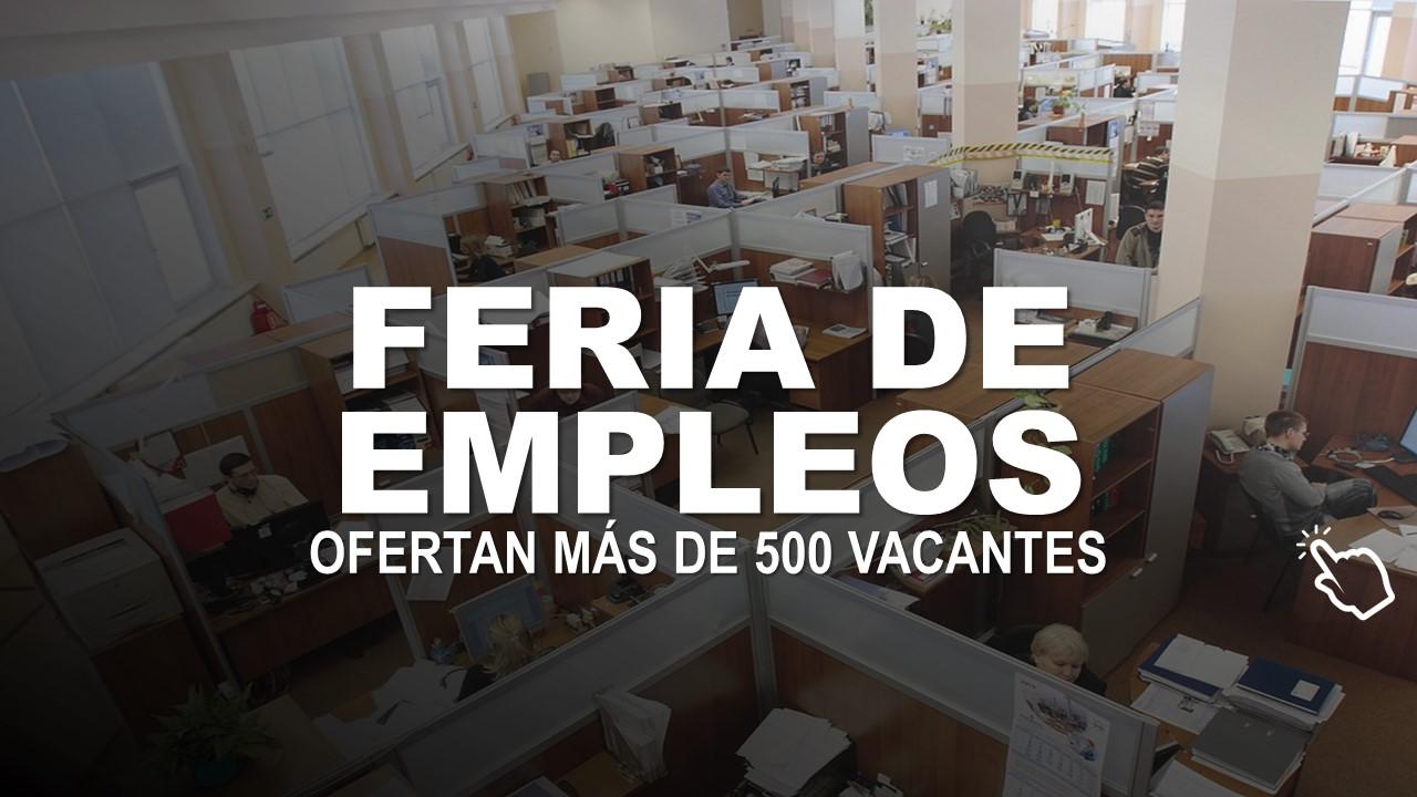 Feria de Empleos ofertan más de 500 Vacantes