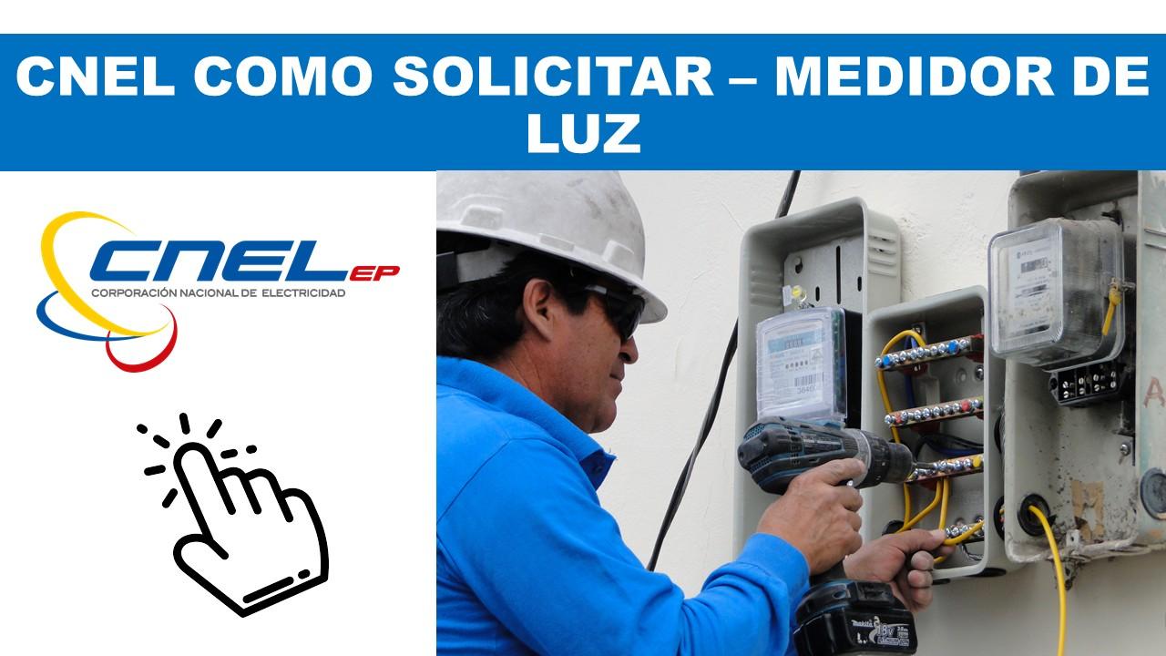 CNEL COMO SOLICITAR – MEDIDOR DE LUZ