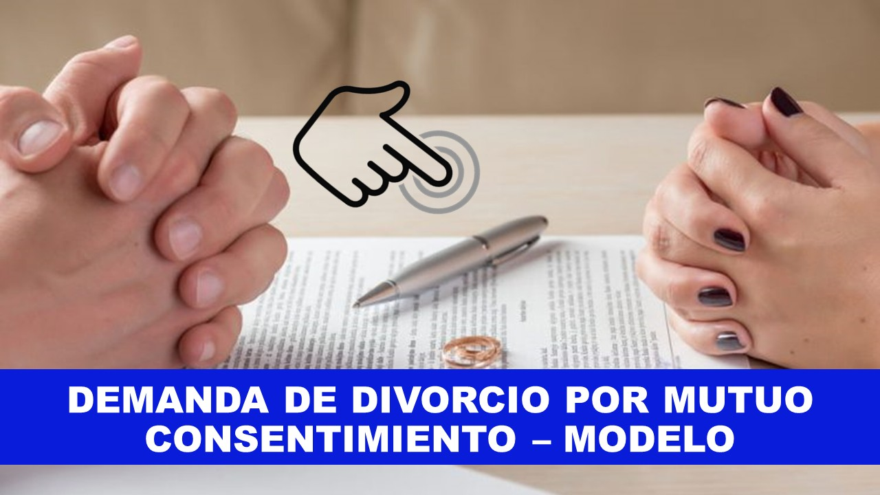 Modelo Demanda de Divorcio por Mutuo Consentimiento