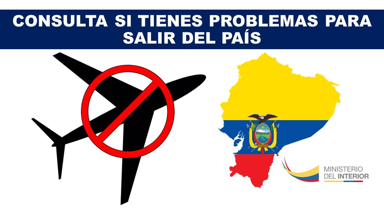 Consulta si tienes problemas para salir de Ecuador