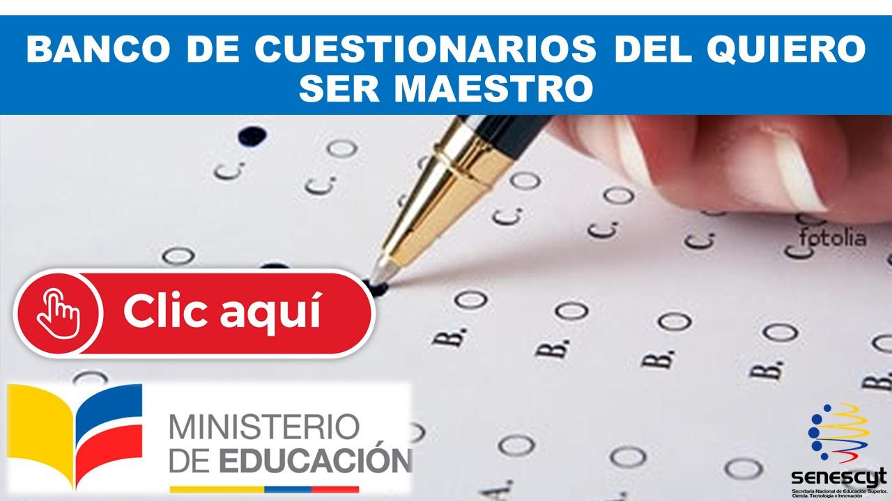 BANCO DE CUESTIONARIOS DEL QUIERO SER MAESTRO