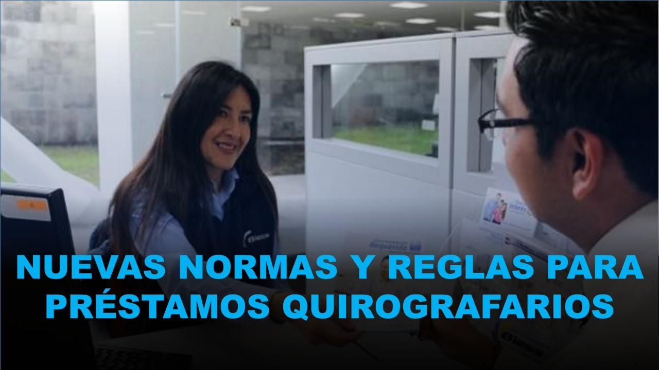 Nuevas normas para su Otorgamiento Préstamos Quirografarios