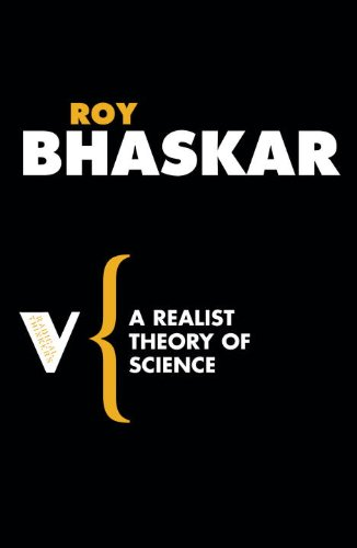 A Realist Theory of Science (Radical Thinkers)