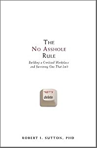 "Cover of ""The No Asshole Rule: Building a..."