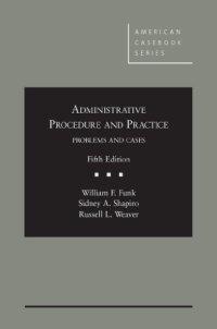 Administrative Procedure and Practice (American Casebook Series)