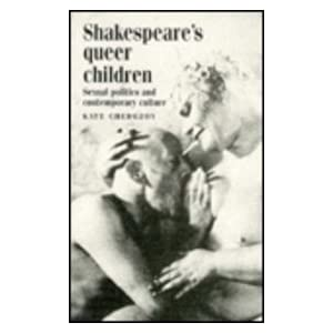 Shakespeare's Queer Children: Sexual Politics and Contemporary Culture
