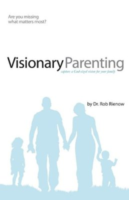 Visionary-Parenting-Capture-a-God-Sized-Vision-for-Your-Family