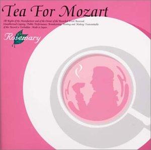 TEA FOR MOZART モーツァルトでハーブティーを!(1)元気になるローズマリー
