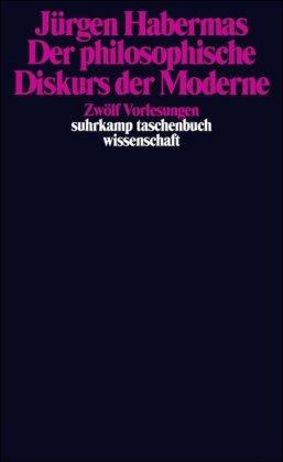 Der philosophische Diskurs der Moderne: Zwölf Vorlesungen (suhrkamp taschenbuch wissenschaft)