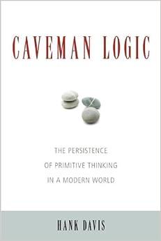 Amazon.com: Caveman Logic: The Persistence of Primitive