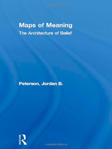 Maps of Meaning: The Architecture of Belief