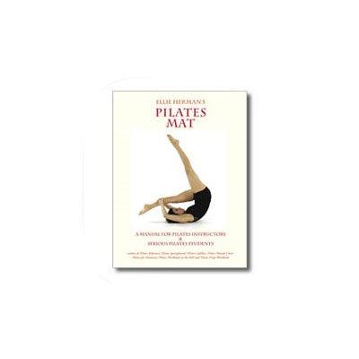 Pilates: Mat Manual by Ellie Herman