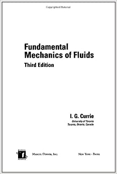 Fundamental Mechanics of Fluids, Third Edition (Mechanical