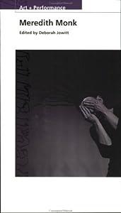 "Cover of ""Meredith Monk (PAJ Books: Art +..."