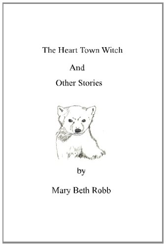 The Heart Town Witch and Other Stories by Mary Beth Robb