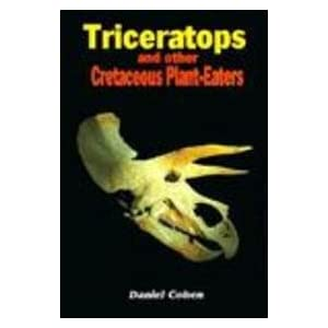 Triceratops and Other Cretaceous Plant-Eaters (Dinosaurs of North America)