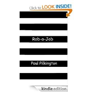Rob-a-Job: a comedy novel Paul Pilkington