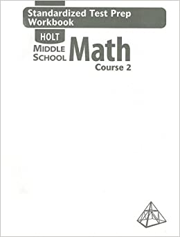 Holt Middle School Math: Standardized Test Prep Workbook