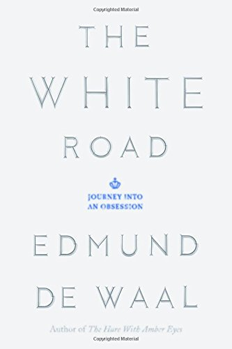 The White Road: Journey into an Obsessio