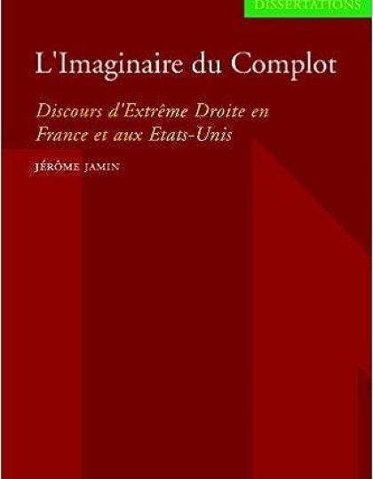 L'imaginaire du Complot : Discours d'extrême droite en France et aux Etats-Unis