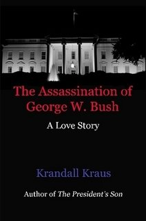 The Assassination of George W. Bush: A Love Story