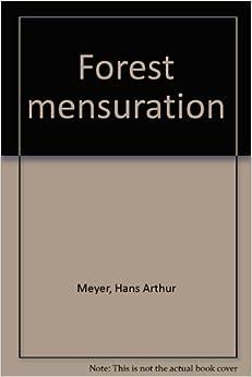 Forest Mensuration Hans Arthur Meyer Amazoncom Books