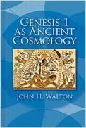Genesis 1 as Ancient Cosmology: John H. Walton: 9781575062167: Amazon.com: Books