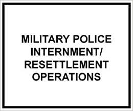 Military Police Internment/Resettlement Operations (U.S