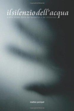 Il silenzio dell'acqua di Matteo Poropat