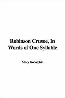 Robinson Crusoe, in Words of One Syllable: Mary Godolphin