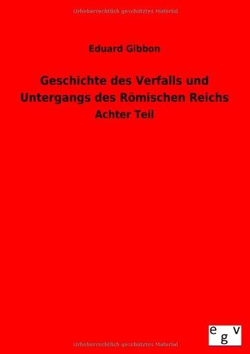 Geschichte Des Verfalls Und Untergangs Des R Mischen Reichs