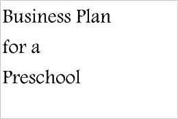 Business Plan for a Preschool (Fill-in-the-Blank Business
