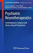 Psychiatric Neurotherapeutics: Contemporary Surgical and Device-Based Treatments (Current Clinical Psychiatry)