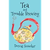 Tea and Trouble Brewing, by Dorcas Smucker