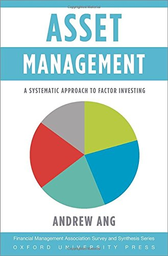 199959323 – Asset Management: A Systematic Approach to Factor Investing (Financial Management Association Survey and Synthesis)