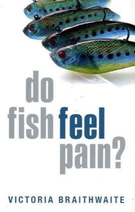 Amazon.com: Do Fish Feel Pain? (9780199551200): Victoria Braithwaite: Books
